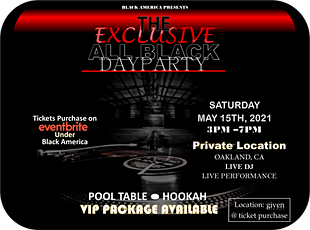 Black America Corp.  Presents: The Exclusive All Black Day Party tickets