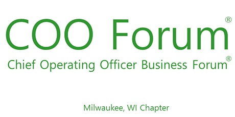 COO Forum® Milwaukee Chapter Meeting Tickets
