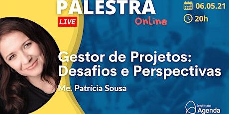 Palestra Online: Gestor de Projetos: Desafios e Perspectivas bilhetes