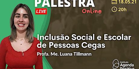 Palestra Online: Inclusão Social e Escolar de Pessoas Cegas ingressos