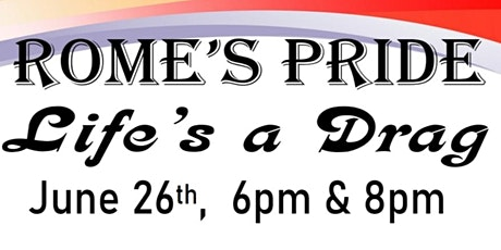 ROME'S PRIDE: Life Is A Drag tickets