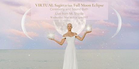 VIRTUAL Sagittarius Full Moon TOTAL Eclipse Ceremony & Sound Bath tickets