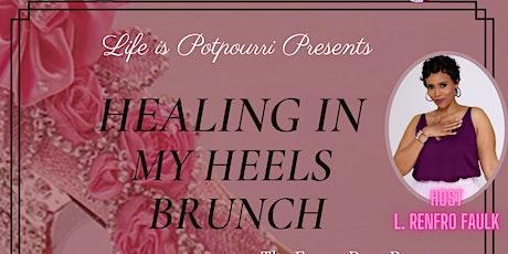 Life is Potpourri Presents Healing In My Heels Brunch tickets