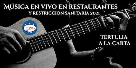 """Tertulia: """" Música en restaurantes y restricción sanitaria 2021 """" boletos"""