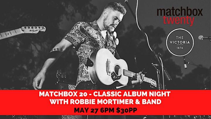 SOLDOUT Matchbox 20 w Robbie Mortimer -Classic Album Night. SHOW 1: 27/5/21 image