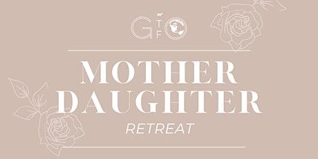 Mother &  Daughter Retreat tickets