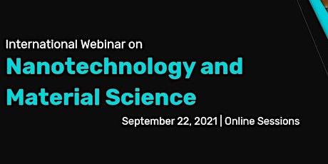 International Webinar on Nanotechnology and Material Science tickets