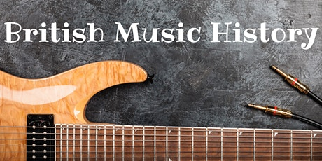 British Music History - 6 June 2021 tickets