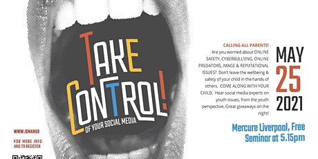 TAKE CONTROL (Of Your Social Media): Seminar for Parents & Children (10-16) tickets