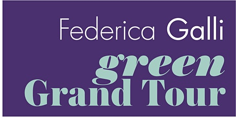 Green Grand Tour - Federica Galli biglietti