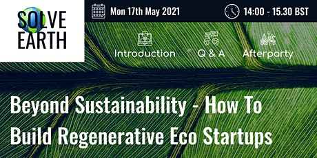 Final Beyond Sustainability - How To Build Regenerative Eco Startups tickets