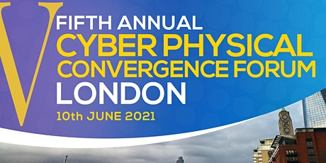 Fifth Annual Cyber Physical Convergence Forum tickets