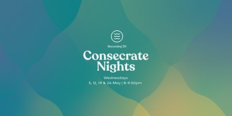 Consecrate Nights | 12 May | 8 pm tickets