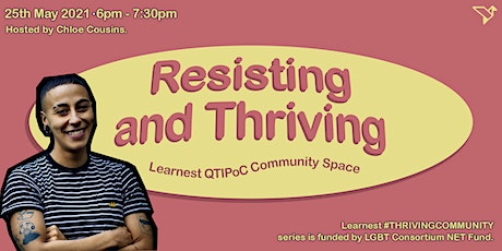 Resisting & Thriving - Learnest QTIPoC Community Space Tickets