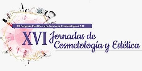 XVI JORNADAS DE COSMETOLOGÍA Y ESTÉTICA - XII CONGRESO CIENTÍFICO  ON LIVE entradas