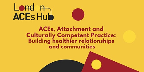 ACEs, Attachment and Culturally Competent Practice tickets