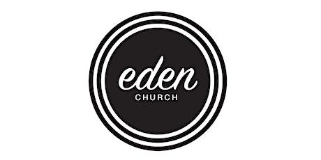 EDEN CHURCH -  Sunday Morning Worship Service 9th May 2021 @ 11am tickets