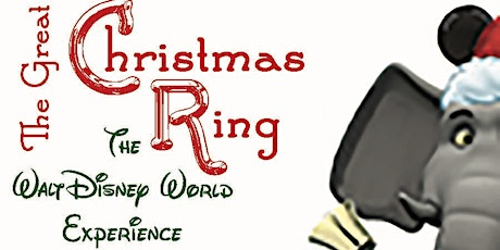 The Great Christmas Ring at Walt Disney World tickets