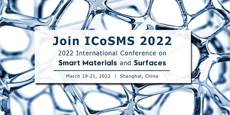 2022 International Conference on Smart Materials and Surfaces (ICoSMS 2022) tickets
