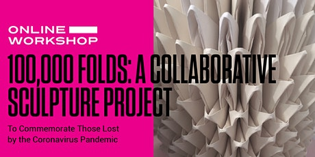100,000 Folds: A Collaborative Sculpture Project tickets