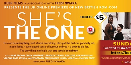 Kush Films Presents The UK Premiere of She's The One  - Special Fundraiser Tickets