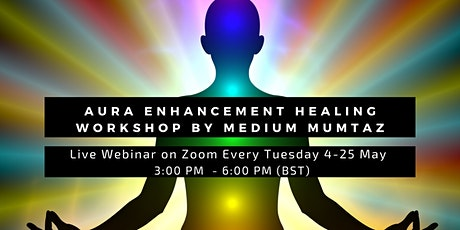 Aura Enhancement Healing Workshop by Medium Mumtaz (Remove Negative Energy) tickets