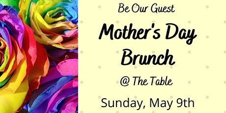 Mother's Day Brunch @ The Table tickets