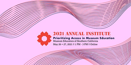 2021 MESC Annual Institute: Prioritizing Access in Museum Education tickets