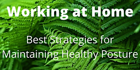 Working at Home: Best Strategies to Maintain Healthy Posture tickets