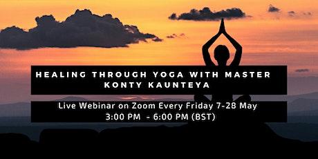 Healing Through Yoga with Master - Konty Kaunteya tickets