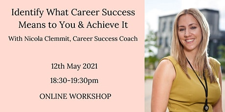 Identify What Career Success Means To You and Achieve It tickets