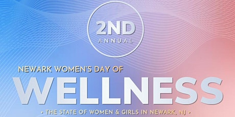 2nd Annual Newark Women's Day of Wellness tickets