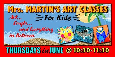 Mrs. Martin's Art Classes in JUNE~Thursdays @10:30-11:30 tickets