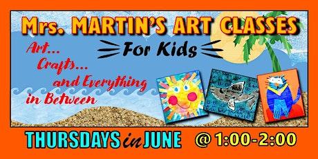 Mrs. Martin's Art Classes in JUNE~Thursdays @1:00-2:00 tickets