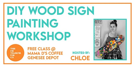 DIY Wood Sign Painting Workshop w/ This I'm Thankful For Co. tickets