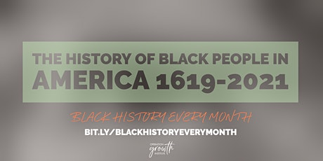 Black History Every Month: The History of Black People in America 1619-2021 tickets