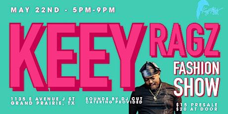 Keey Ragz Fashion Show tickets