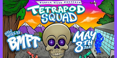 Tetrapod Squad with BMFT tickets
