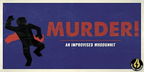 Murder!: An Improvised Whodunnit tickets