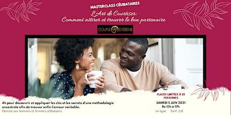 MASTERCLASS CÉLIBATAIRES: Comment attirer et trouver le bon partenaire billets