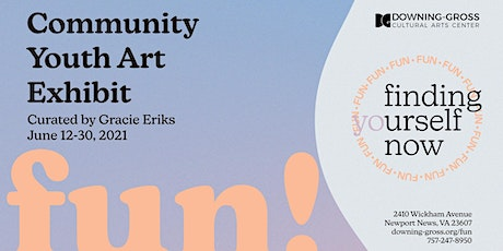 FUN! - Youth Community Exhibit Art Gallery Reception tickets