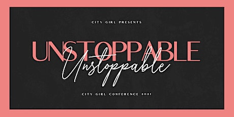 Unstoppable | City Girl Conference at My City Church tickets