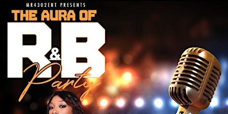 THE AURA OF R&B, Keeping it Straight 90's/Early 2000's Feat DJ PLAYMAKA tickets