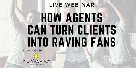 Turn Your Clients into Raving Fans - Real Estate Agents tickets