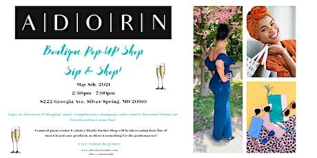 Adorn Boutique Pop-Up Sip and Shop! tickets