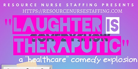 """""""LAUGHTER IS THERAPUETIC"""" a """"HEALTHCARE"""" comedy explosion tickets"""