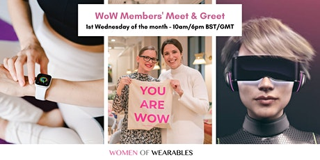 WoW Members' Meet & Greet - Wearables, HealthTech, FemTech, IoT, Fashion tickets