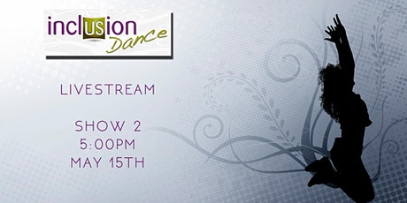 Inclusion Dance Livestream Show 2 tickets