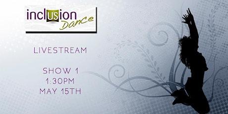 Inclusion Dance Livestream Show 1 tickets