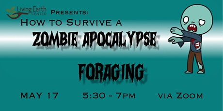 Surviving the Zombie Apocalypse - Foraging tickets
